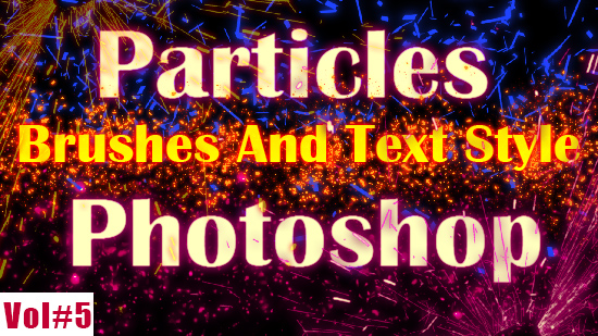 Particles Brushes And Text Style For Photoshop Vol#5<span class=